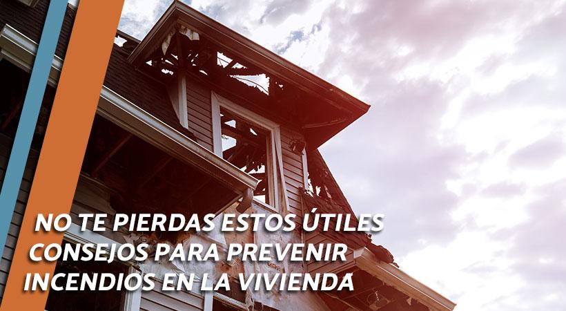 consejos para evitar incendios en viviendas